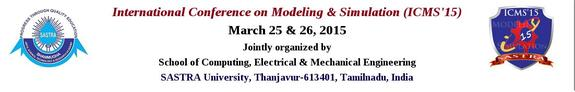 International Conference on Modeling And Simulation 15, Sastra University, March 25-26 2015, Thanjavur, Tamil Nadu