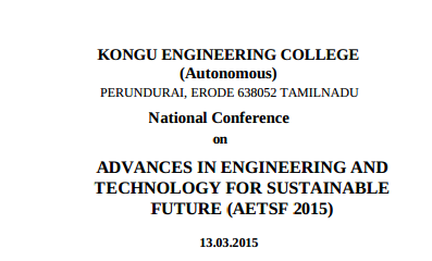 National Conference on Advances In Engineering And Technology For Sustainable Future, Kongu Engineering College, March 13 2015, Erode, Tamil Nadu