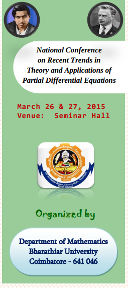 National Conference on Recent Trends in Theory and Applications of  Partial Differential Equations, Bharathiar University, March 26-27 2015, Coimbatore, Tamil Nadu
