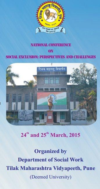 National Conference on Social Exclusion Perspectives and Challenges, Tilak Maharashtra Vidyapeeth, March 24-25 2015, Pune, Maharashtra