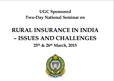 National Seminar on Rural Insurance In India Issues And Challenges, University Arts And Science College, March 25-26 2015, Warangal, Telangana