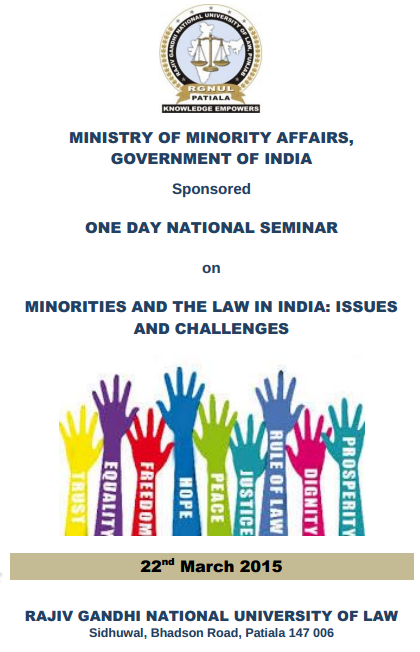 One Day National Seminar On Minorities And The Law In India Issues And Challenges, Rajiv Gandhi National University of Law, March 22 2015, Patiala, Punjab