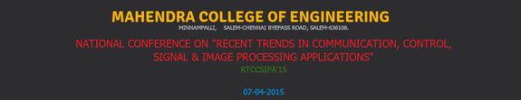 National Conference on  Recent Trends In Communication Control Signal And Image Processing Applications 15, Mahendra College of Engineering,  April 7 2015, Salem, Tamil Nadu