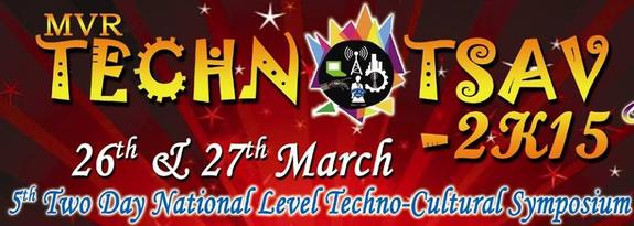 MVR TECHNOTSAV 2K15, MVR College of Engineering and Technology, March 26-27 2015, Paritala, Andhra Pradesh