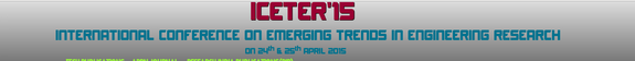 International Conference on Emerging Trends in Engineering Research ICETER 15, Vels University, April 24-25 2015, Chennai, Tamil Nadu