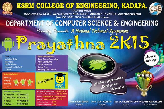 Praythna 2K15, KSRM College of Engineering, March 18-19 2015, Kadapa, Andhra Pradesh