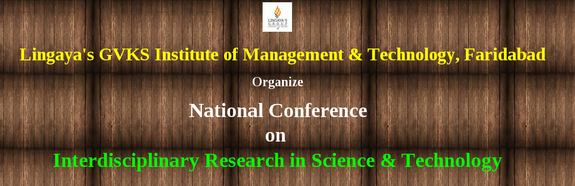 National Conference on  Interdisciplinary Research in Science And Technology, GVKS Institute of Managment and Technology, April 17 2015, Faridabad, Haryana
