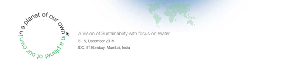 A Vision of Sustainability with focus on Water, Indian Institute of Technology, December 3-5 2015, Bombay, Maharashtra