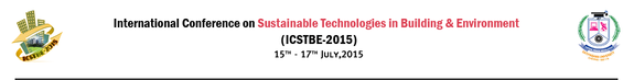 International Conference on Sustainable Technologies in Buildings and Environment 15, Sathyabama University, July 15-17 2015, Chennai, Tamil Nadu