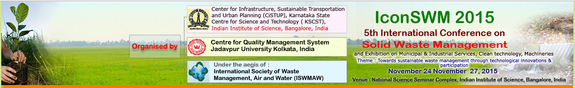 5th International Conference on Solid Waste Management, Jadavpur University, November 24 - 27 2015, Banglore, Karnataka