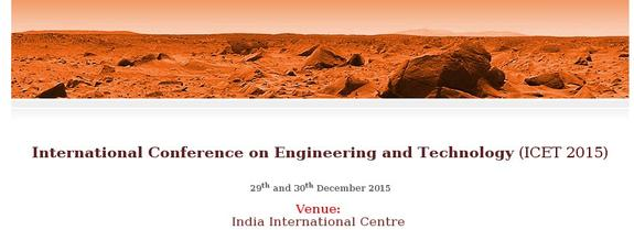 International Conference on Engineering and Technology, India International Centre, December 29-30 2015, New Delhi, Delhi