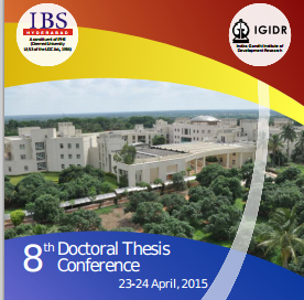 8th Doctoral Thesis Conference, IBS Hyderabad, April 23- 24 2015, Hyderabad, Telangana