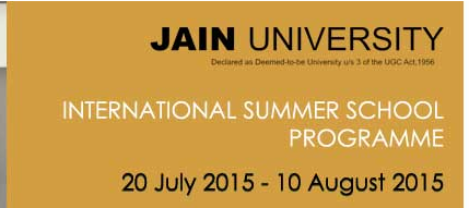 International Summer School Programme ISSP 2015, Jain University, July 20-August 10 2015, Bangalore, Karnataka