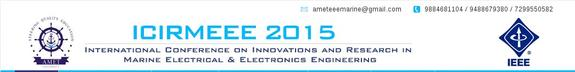 International Conference On Innovations and Research in Marine Electrical & Electronics Engineering ICIRMEEE 2015, AMET University, April 10-11 2015, Chennai, Tamil Nadu