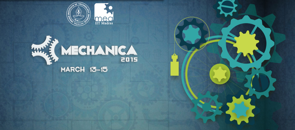 Mechanica 2015, Indian Institute of Technology Madras, March 13- 15 2015, Chennai, Tamil Nadu