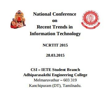 National Conference on Recent Trends in Information Technology 2015, Adhiparasakthi Engineering College, March 28 2015, Melmaruvathur, Tamil Nadu
