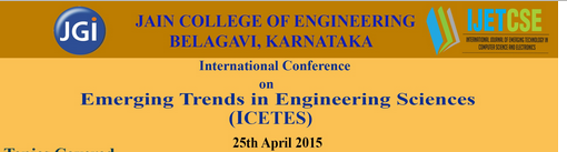 International Conference on Emerging Trends in Engineering Sciences ICETES 2015, Jain College of Engineering Belgaum, April 25 2015, Belgaum, Karnataka
