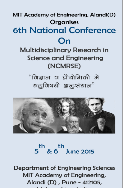 National Conference On Multidisciplinary Research in Science and Engineering NCMRSE, MIT Academy of Engineering, June 5-6 2015, Pune, Maharashtra