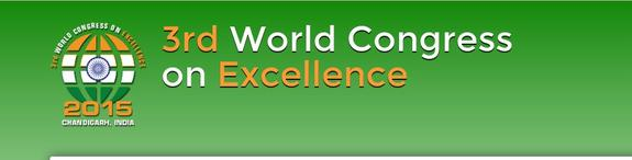 3rd World Congress on Excellence, Panjab University, October 19-23 2015, Chandigarh, Punjab