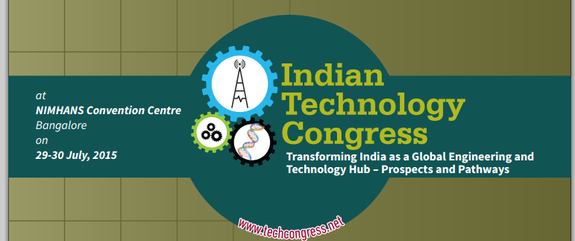 Inidan Technology Congress 2015, Foundation for Educational Excellence, July 28 -29 2015, Banglore, Karanata