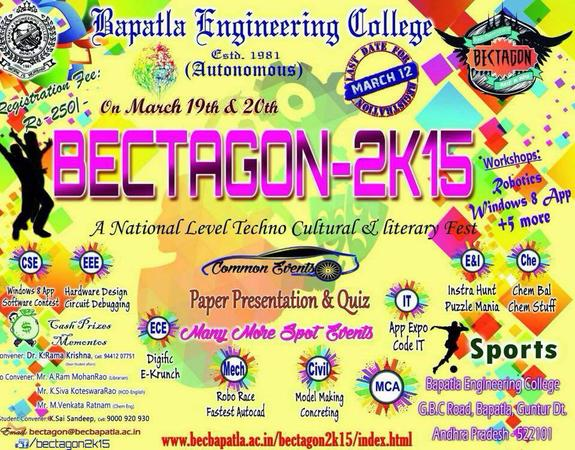 BECTAGON 2K15, Bapatla Engineering College, March 17-20 2015, Bapatla, Andhra Pradesh