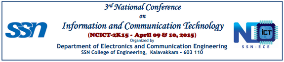 National Conference On Information And Communication Technology (NCICT 2015), SSN College of Engineering, April 9-10 2015, Chennai, Tamil Nadu