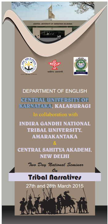 Tribal Narratives, Central University of Karnataka, March 27 -28 2015, Gulbarga, Karnataka