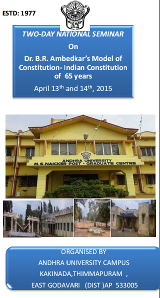 Two-day National Seminar On Dr. B.R. Ambedkar's Model of Constitution Indian Constitution of 65 years, Andhra University, April 13-14 2015, Kakinada, Andhra Pradesh