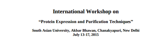 International Workshop on Recombinant DNA Technology, South Asian University, July 6-10 2015, New Delhi, Delhi