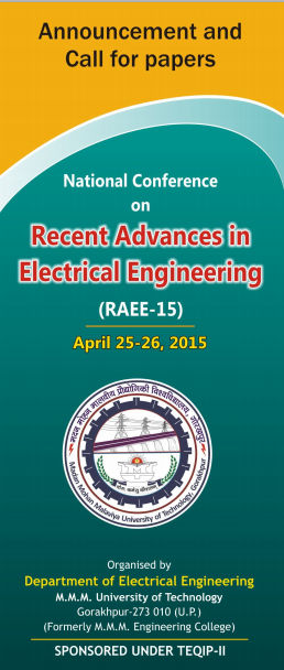 National Conference On Recent Advances in Electrical Engineering, Madan Mohan Malaviya University of Technology (MMMUT), April 25-26 2015, Gorakhpur, Uttar Pradesh