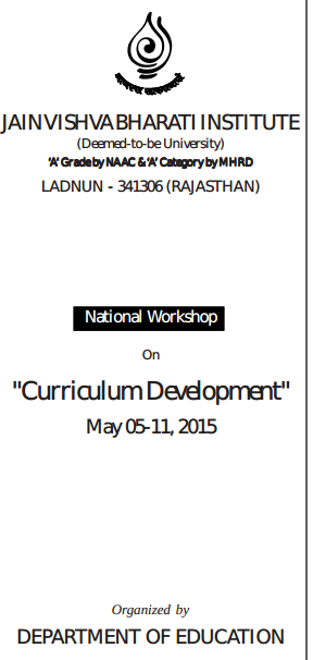 National Workshop On Curriculum Development, Jain Vishva Bharati Institute, May 5-11 2015, Ladnun, Rajasthan