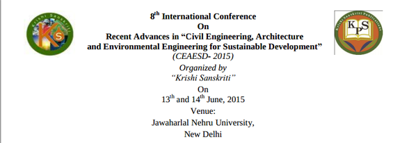 8th International Conference On Recent Advances in Civil Engineering Architecture and Environmental Engineering for Sustainable Development, Krishi Sanskriti, June 13-14 2015, New Delhi, Delhi