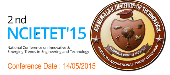 Conference on Innovative And Emerging Trends in Engg And Tec, Panimalar Institute of Technology, May 14 2015, Chennai, Tamil Nadu
