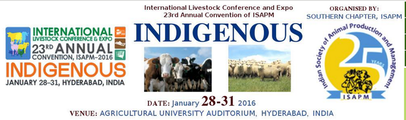 International Livestock Conference And Expo 23rd Annual Convention Of ISAPM, ISAPM, January 28-31 2016, Hyderabad, Telangana