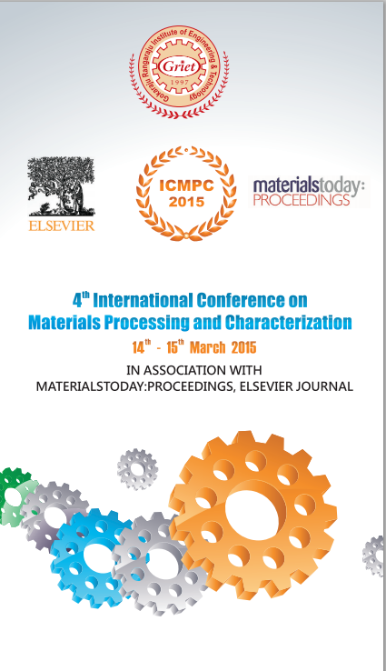 International Conference on Materials Processing and characterization 2016, Gokaraju Rangaraju Institute of Engineering and Technology, March 12-13 2016, Hyderabad, Telangana
