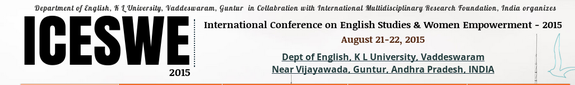 International Conference on English Studies And Women Empowerment 2015, KL University, August 21-22 2015, Guntur, Andhra Pradesh