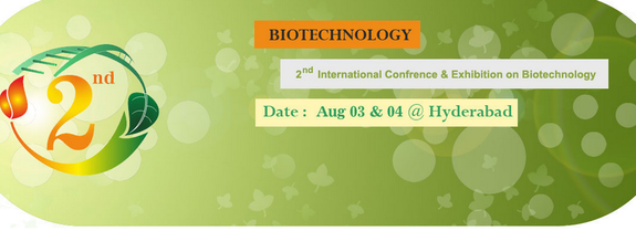 2nd International Conference And Exhibition on Biotechnology, Birla Institute of Technology and Science, August 3-4 2015, Hyderabad, Telanga