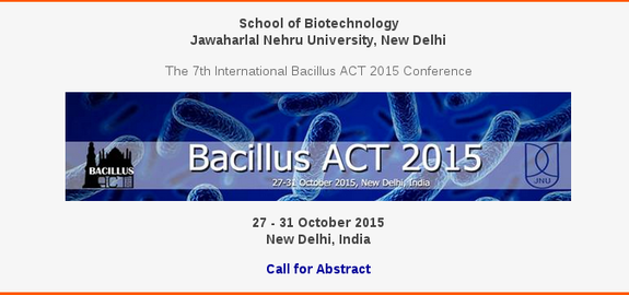 7th International Bacillus ACT 2015, Jawaharlal Nehru University, October 27-31 2015, New Delhi, Delhi