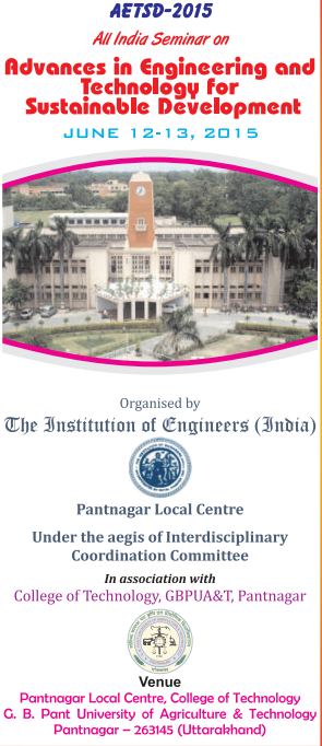 All India Seminar On Advances in Engineering and Technology for Sustainable Development, GB Pant University Of Agriculture & Technology, June 12-13 2015, Pantnagar, Uttarakhand