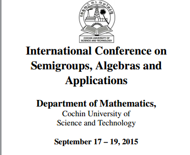 International Conference on Semigroups Algebras and Applications, Cochin University of Science and Technology, September 17-19 2015, Cochin, Kerala