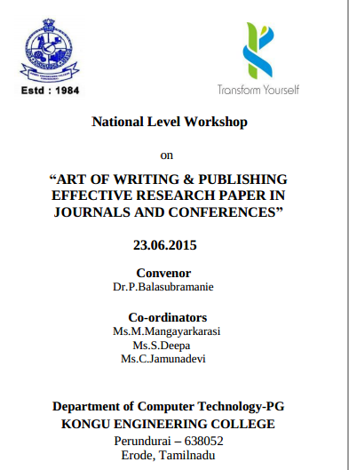 National Level Workshop on Art Of Writing And Publishing Effective Research Paper In Journals And Conferences, Kongu Engineering College, June 23 2015, Erode, Tamil Nadu