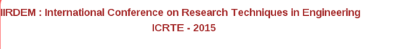 International Conference on Research Techniques in Engineering 2015, International Institute For Research And Development In Engineering And Management, June 6-7 2015, Chennai, Tamil Nadu
