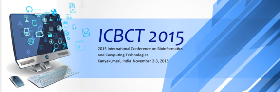 International Conference on Bioinformatics and Computing Technologies 2015, The Institute of Electronics and Telecommunication Engineers, November 2-3 2015, Kanyakumari, Tamil Nadu