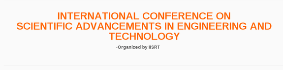 International Conference on Scientific Advancements in Engineering and Technology, IISRT, June 6 2015, Chennai, Tamil Nadu