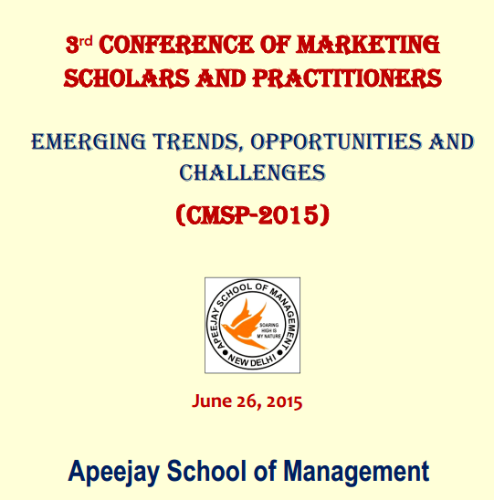 3rd Conference Of Marketing Scholars And Practitioners 2015, Apeejay School of Management, June 26 2015, Dwarka, Delhi