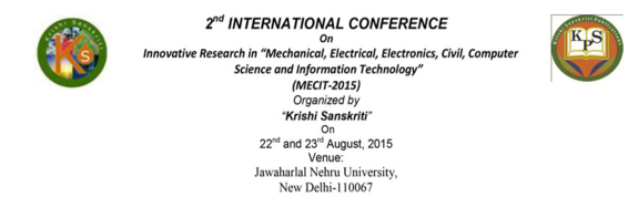 2nd International Conference on Innovative Research in Mechanical Electrical Electronics Civil Computer Science and Information Technology,  Jawaharlal Nehru University, August 22-23 2015, Delhi, New Delhi