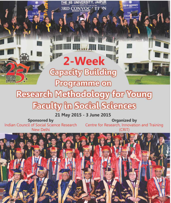 Two Week Capacity Building Programme on Research Methodology for Young Faculty in Social Sciences, IIS University, May 21-June 3 2015, Jaipur, Rajasthan