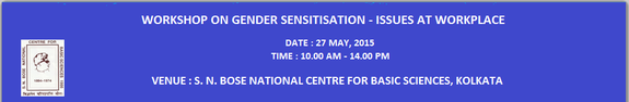 Workshop on Gender Sensitization Issues at Workplace, SN Bose National Centre for BAsic Sciences, May 27 2015, Kolkata, West Bengal