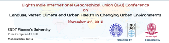8th India IGU Conference On Landuse water climate and urban health in changing urban environments, SNDT Women's University, November 4-6 2015, Mumbai, Maharashtra