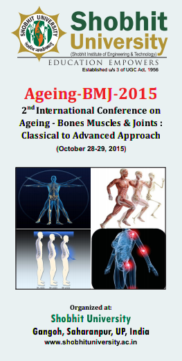Ageing BMJ 2015, Shobhit University, October 28-29 2015, Meerut, Uttar Pradesh